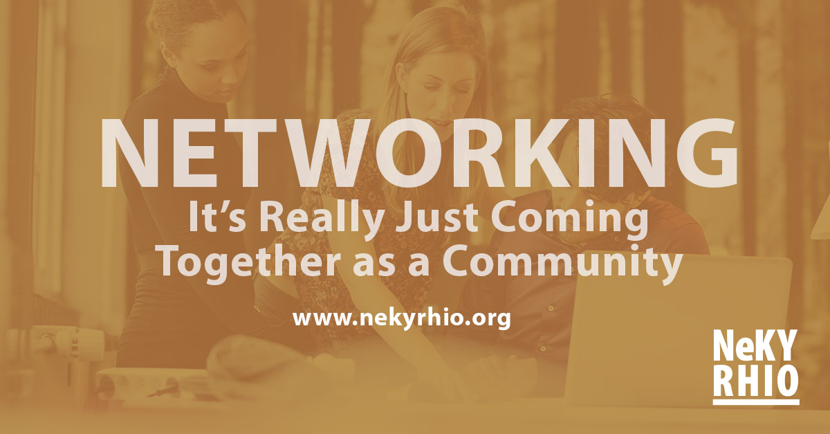 Networking – It's Really Just Coming Together as a Community
