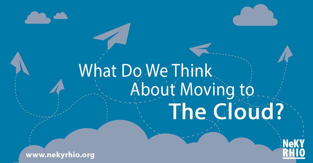 What do we think about moving to The Cloud (Hosted EHR)?