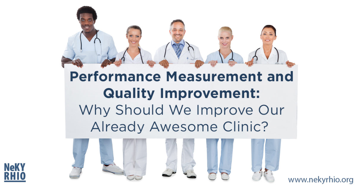 Performance Measurement and Quality Improvement: Why should we improve our already awesome Clinic?