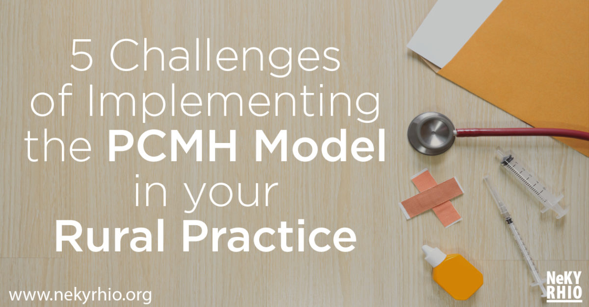 5 Challenges of Implementing the PCMH Model in your Rural Practice