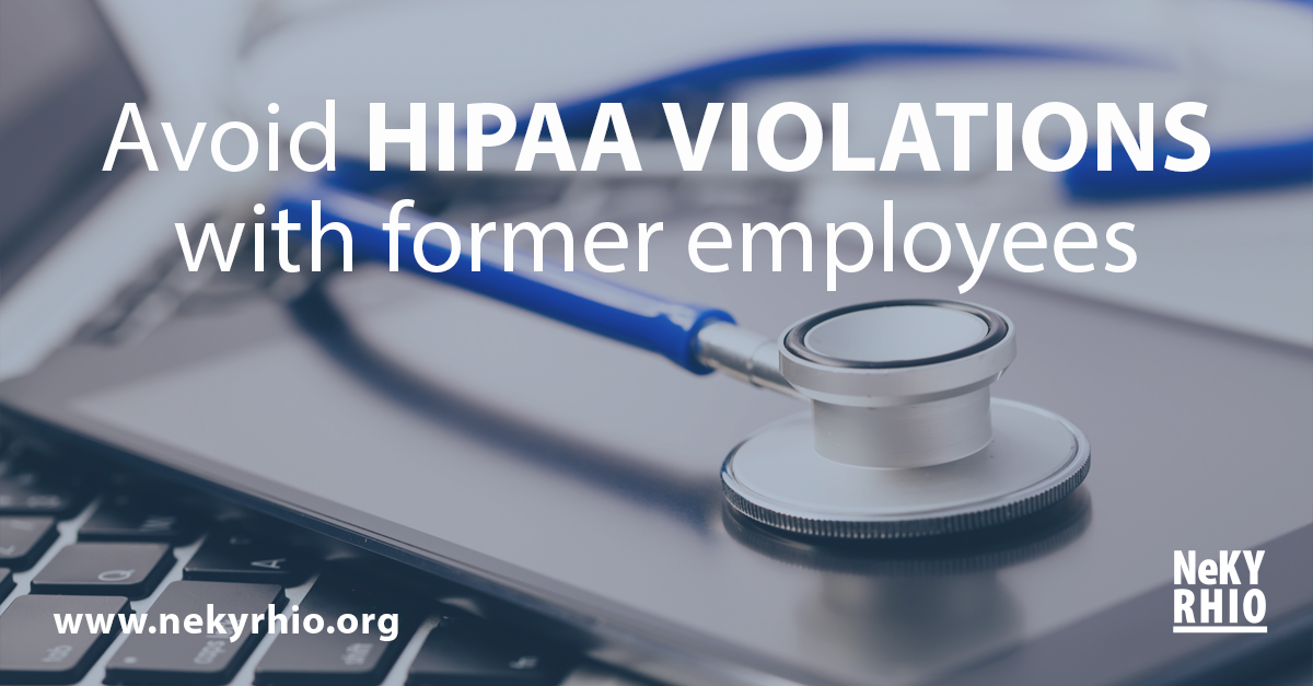 Avoid HIPAA Violations with Former Employees